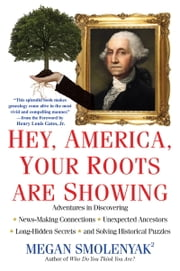 Hey, America, Your Roots Are Showing ebook by Megan Smolenyak