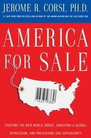 America for Sale - Fighting the New World Order, Surviving a Global Depression, and Preserving USA Sovereignty ebook by Jerome R. Corsi, Ph.D.