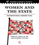 Women And The State - International Perspectives ebook by Shirin M. Rai, Geraldine Lievesley