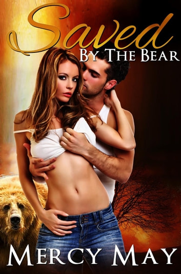 Saved by the Bear ebook by Mercy May