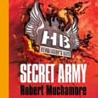 Secret Army - Book 3 audiobook by Robert Muchamore