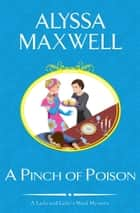 A Pinch of Poison ebook by Alyssa Maxwell