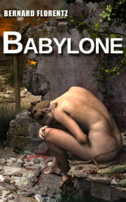 Babylone ebook by Bernard FLORENTZ