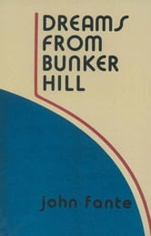 Dreams from Bunker Hill ebook by John Fante