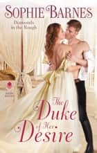 The Duke of Her Desire - Diamonds in the Rough ebook by Sophie Barnes