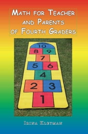 Math for Teacher and Parents of Fourth Graders 2012 ebook by Irina Kleyman