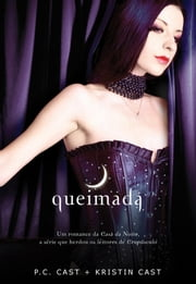 Queimada ebook by P. C. Cast E Kristin Cast