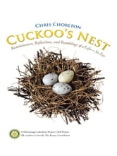 Cuckoo's Nest - Reminiscences, Reflections, and Ramblings of a Life—So Far ebook by Chris Chorlton