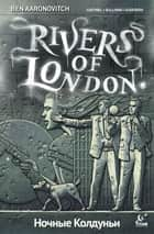 Rivers of London: Night Witch #1 ebook by Ben Aaronovitch, Andrew Cartmel, Lee Sullivan,...