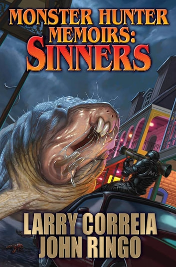 Monster Hunter Memoirs: Sinners ebook by Larry Correia,John Ringo
