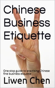 Chinese Business Etiquette ebook by David Chen