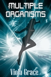 Multiple Organisms ebook by Viola Grace