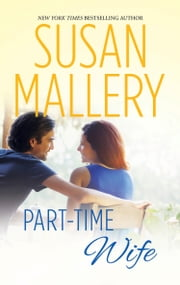 Part-Time Wife (Mills & Boon M&B) (Hometown Heartbreakers, Book 4) ebook by Susan Mallery