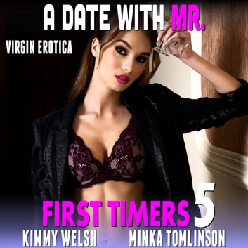 A Date With Mr. : First Timers 5 (Virgin Erotica) audiobook by Kimmy Welsh