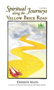 Spiritual Journeys along the Yellow Brick Road ebook by Darren Main