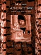 Making Representations - Museums in the Post-Colonial Era ebook by Moira G. Simpson
