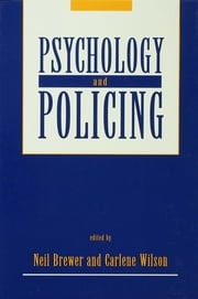 Psychology and Policing ebook by Neil Brewer,Carlene Wilson