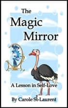 The magic mirror ebook by Carole St-Laurent