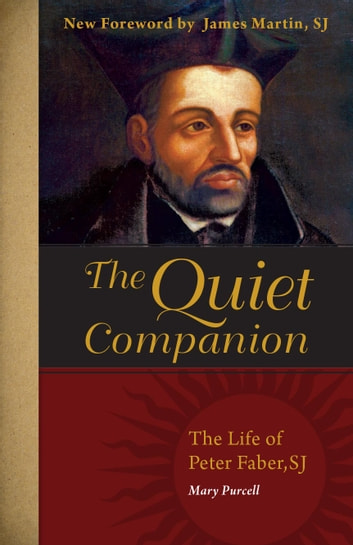 The Quiet Companion - The Life of Peter Faber ebook by Mary Purcell
