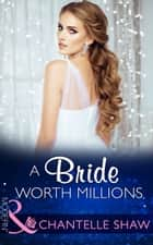 A Bride Worth Millions (Mills & Boon Modern) (The Howard Sisters, Book 2) ekitaplar by Chantelle Shaw