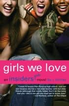 Girls We Love - An Insiders Girls Novel ebook by J. Minter