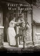 First World War Britain ebook by Professor Peter Doyle