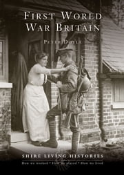 First World War Britain - 1914?1919 ebook by Professor Peter Doyle