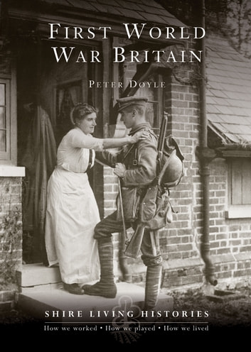 First World War Britain - 1914–1919 ebook by Professor Peter Doyle