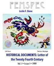 Historical Documents: Letter of the Twenty Fourth Century, Femspec Issue 1.1 ebook by Leslie F. Stone