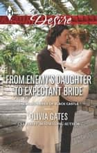 From Enemy's Daughter to Expectant Bride ebook by Olivia Gates