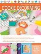 The Complete Photo Guide to Cookie Decorating ebook by Autumn Carpenter