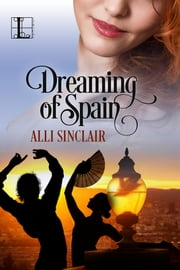 Dreaming of Spain ebook by Alli Sinclair