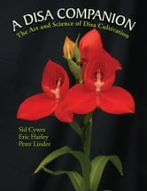 A Disa Companion - The Art and Science of Disa Cultivation ebook by Eric Harley; Sid Cywes; Peter Linder
