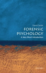 Forensic Psychology: A Very Short Introduction ebook by David Canter