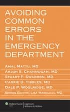 Avoiding Common Errors in the Emergency Department ebook by Amal Mattu, Arjun S. Chanmugam, Stuart P. Swadron,...
