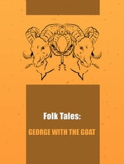George With The Goat ebook by Folk Tales