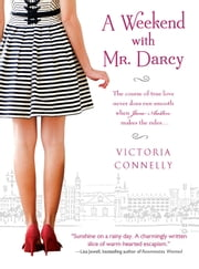 A Weekend with Mr. Darcy ebook by Victoria Connelly