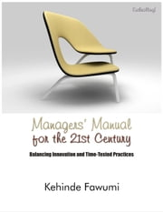Managers' manual for the 21st century. ebook by Kehinde Fawumi