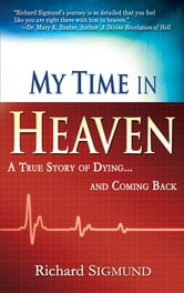 My Time In Heaven ebook by Richard Sigmund