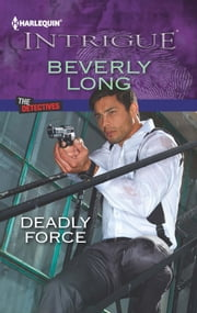 Deadly Force ebook by Beverly Long