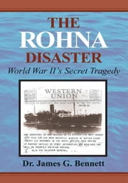 The Rohna Disaster ebook by James G. Bennett