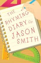 The Rhyming Diary of Jason Smith - At the end of his Key Stage 2 Career ebook by Trevor Cattell