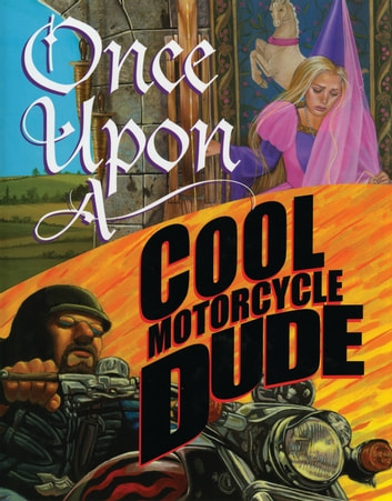 Once Upon a Cool Motorcycle Dude ebook by Kevin O'Malley