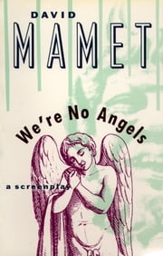 We're No Angels ebook by David Mamet