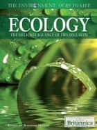 Ecology ebook by Britannica Educational Publishing,Hollar,Sherman