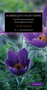 Mabberley's Plant-book - A Portable Dictionary of Plants, their Classifications, and Uses ebook by David J. Mabberley