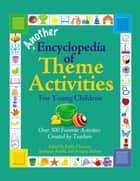 Another Encyclopedia of Theme Activities for Young Children - Over 300 Favorite Activities Created by Teachers ebook by Kathy Charner, Stephanie Roselli, Brittany Roberts