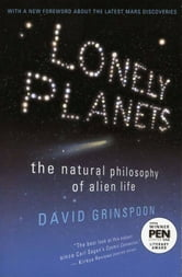 Lonely Planets - The Natural Philosophy of Alien Life ebook by David Grinspoon