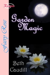 Garden Magic ebook by Beth Caudill