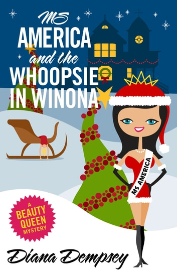 Ms America and the Whoopsie in Winona ebook by Diana Dempsey